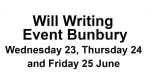 Will Writing Event Bunbury. Wednesday 23, Thursday 24 and Friday 25 June.